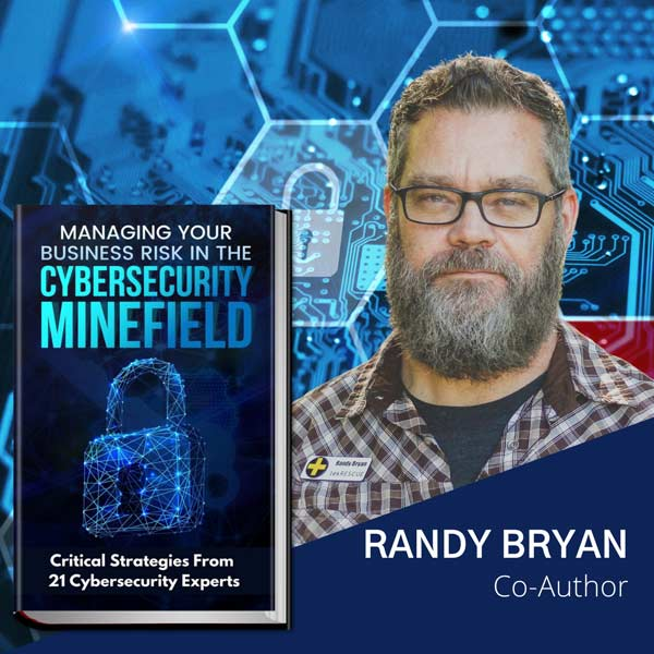 """Photo of Randy Bryan with the book """"Managing Your Business Risk in the Cybersecurity Minefield"""""""